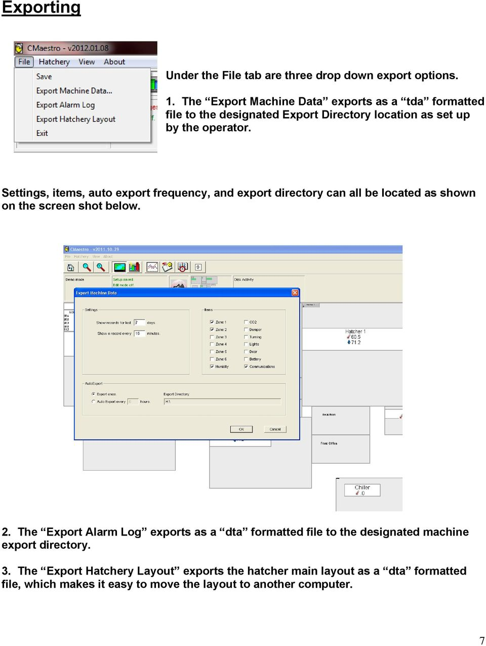 Settings, items, auto export frequency, and export directory can all be located as shown on the screen shot below. 2.