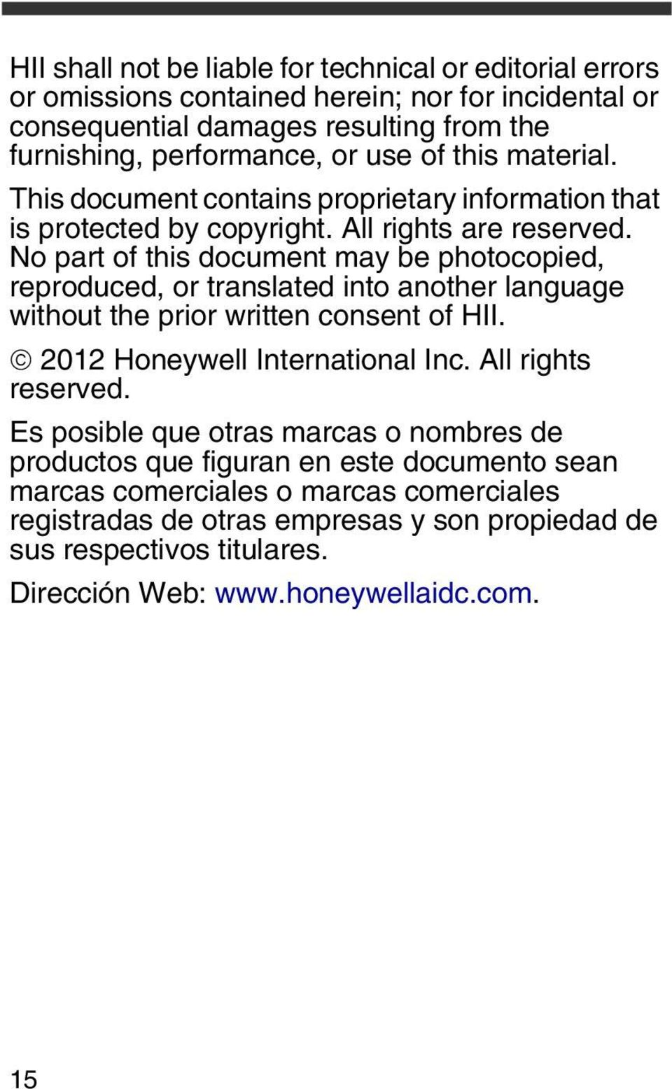 No part of this document may be photocopied, reproduced, or translated into another language without the prior written consent of HII. 2012 Honeywell International Inc.