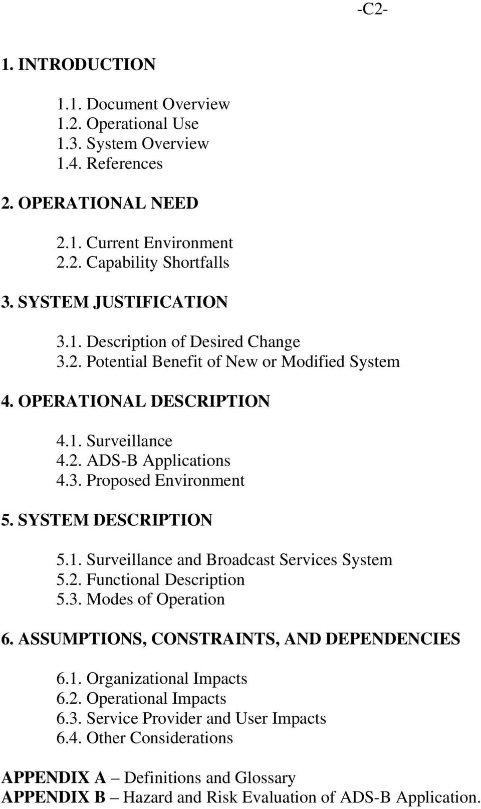 SYSTEM DESCRIPTION 5.1. Surveillance and Broadcast Services System 5.2. Functional Description 5.3. Modes of Operation 6. ASSUMPTIONS, CONSTRAINTS, AND DEPENDENCIES 6.1. Organizational Impacts 6.