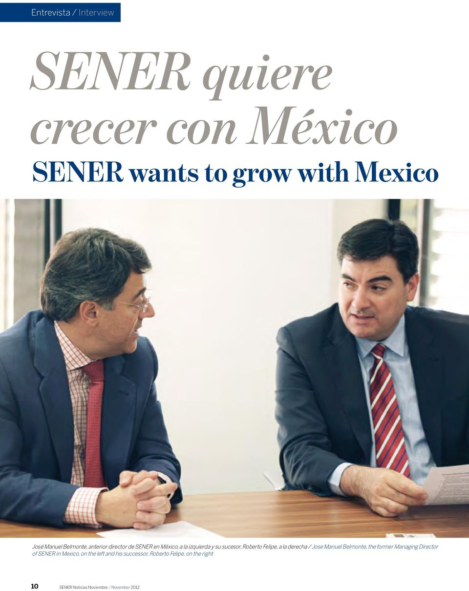 Felipe, a la derecha / Jose Manuel Belmonte, the former Managing Director of SENER in Mexico,