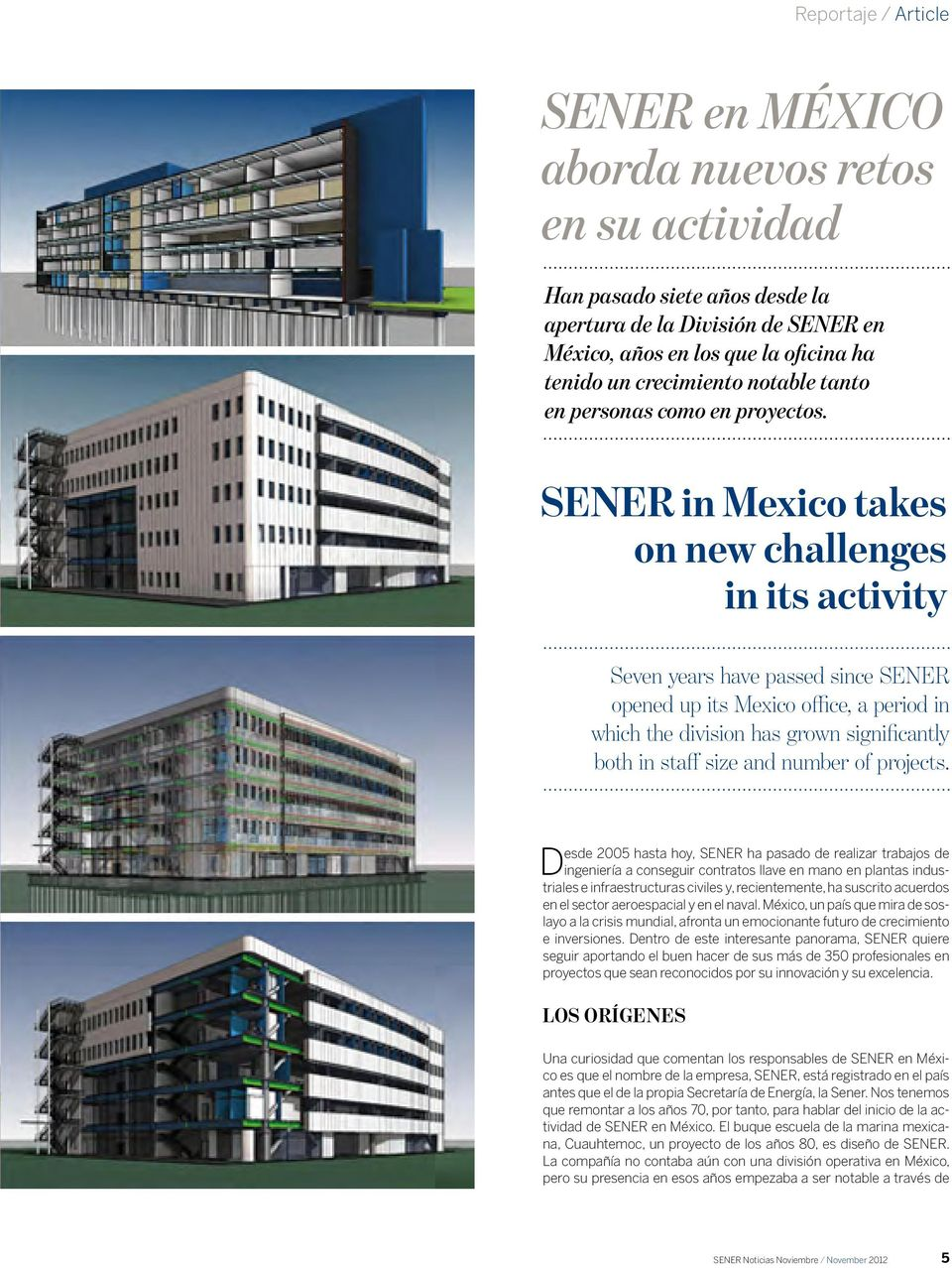 SENER in Mexico takes on new challenges in its activity Seven years have passed since SENER opened up its Mexico office, a period in which the division has grown significantly both in staff size and