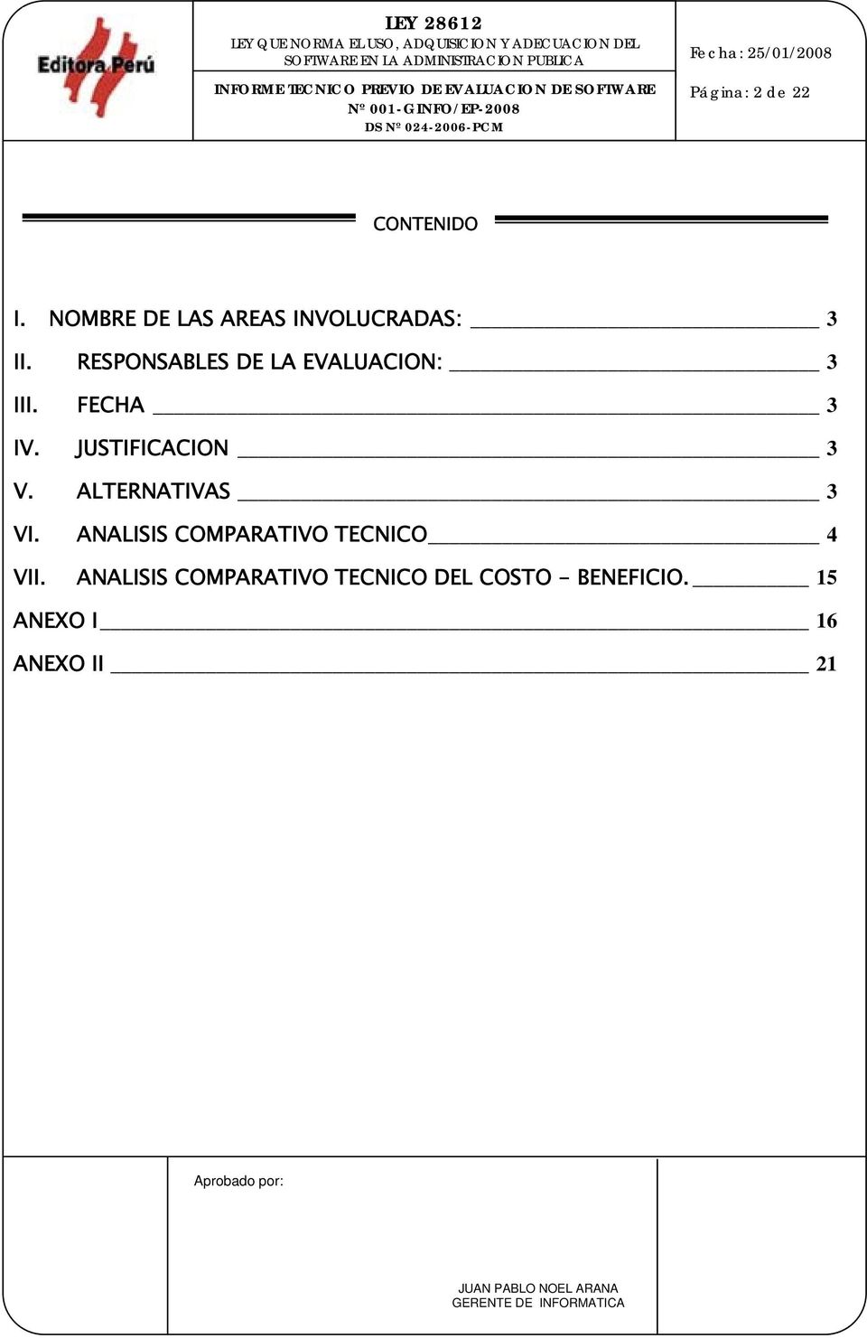 ALTERNATIVAS 3 VI. ANALISIS COMPARATIVO TECNICO 4 VII.