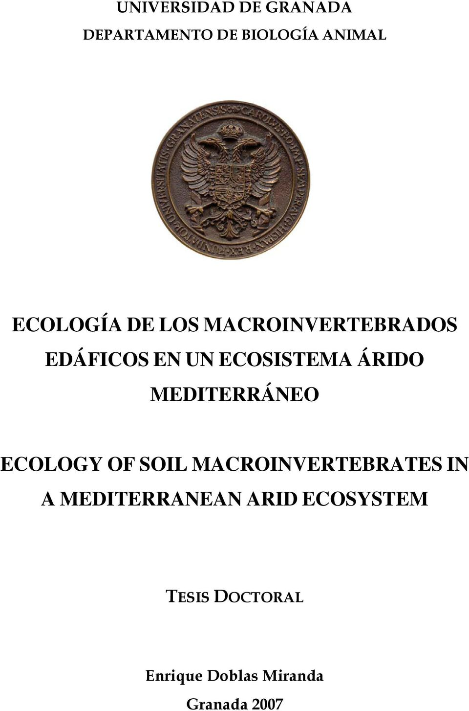 MEDITERRÁNEO ECOLOGY OF SOIL MACROINVERTEBRATES IN A