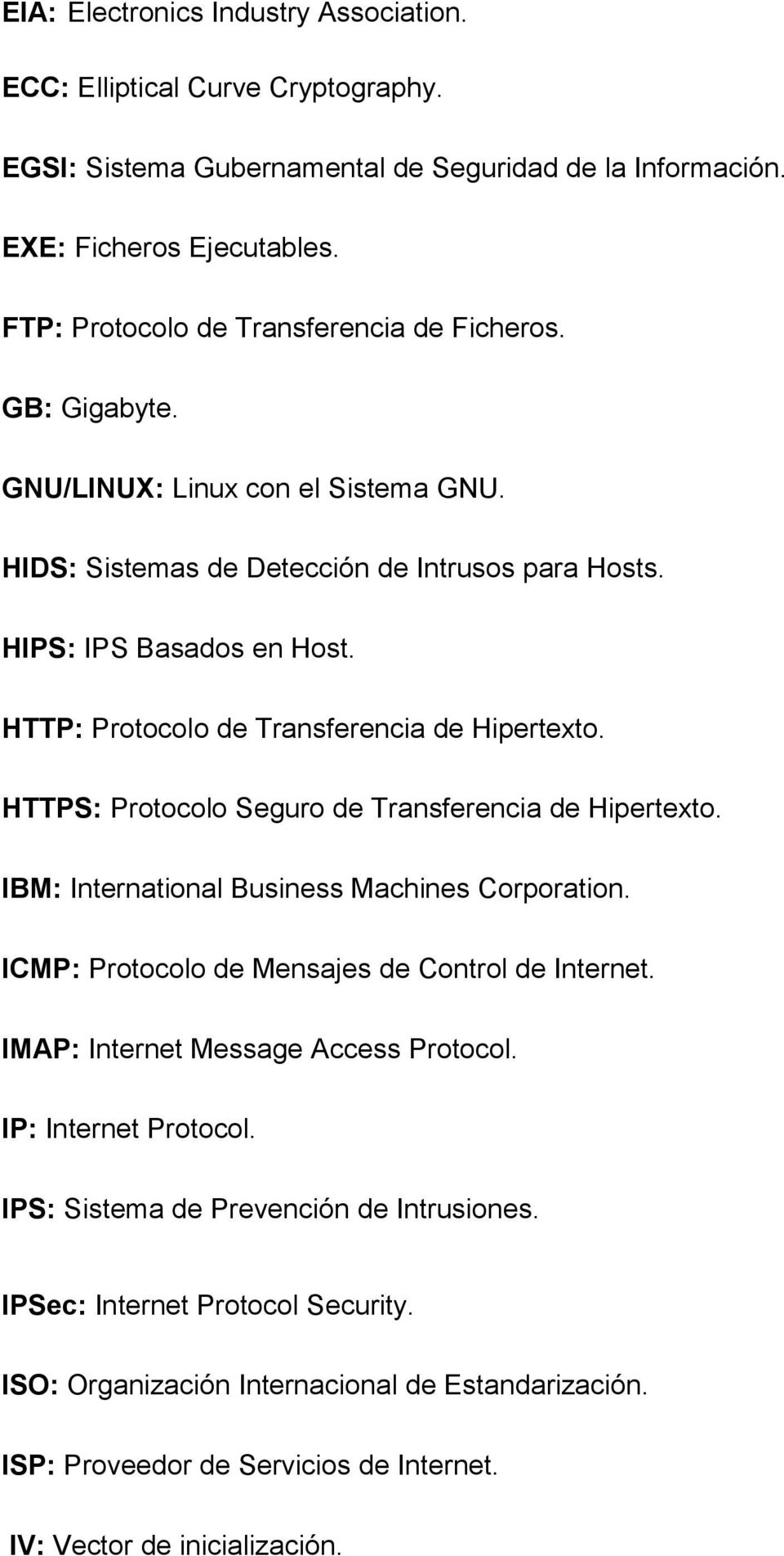 HTTP: Protocolo de Transferencia de Hipertexto. HTTPS: Protocolo Seguro de Transferencia de Hipertexto. IBM: International Business Machines Corporation.