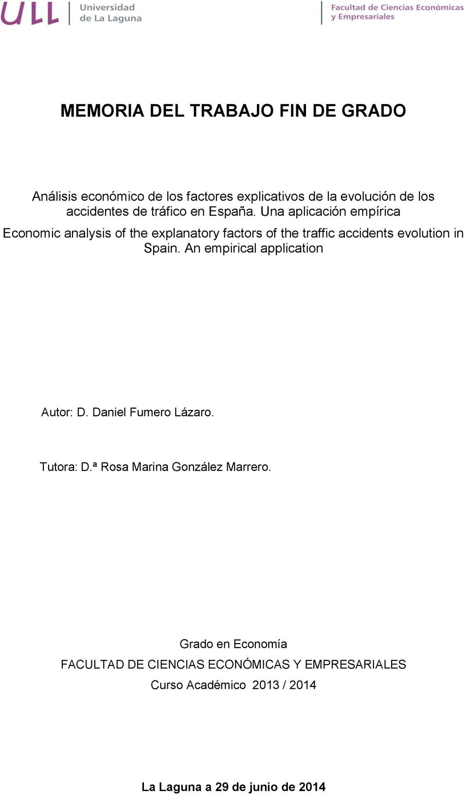 Una aplicación empírica Economic analysis of the explanatory factors of the traffic accidents evolution in Spain.