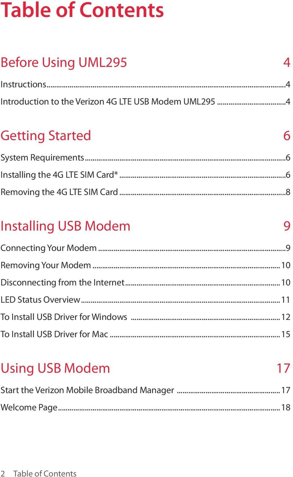 ..8 Installing USB Modem 9 Connecting Your Modem...9 Removing Your Modem...10 Disconnecting from the Internet...10 LED Status Overview.