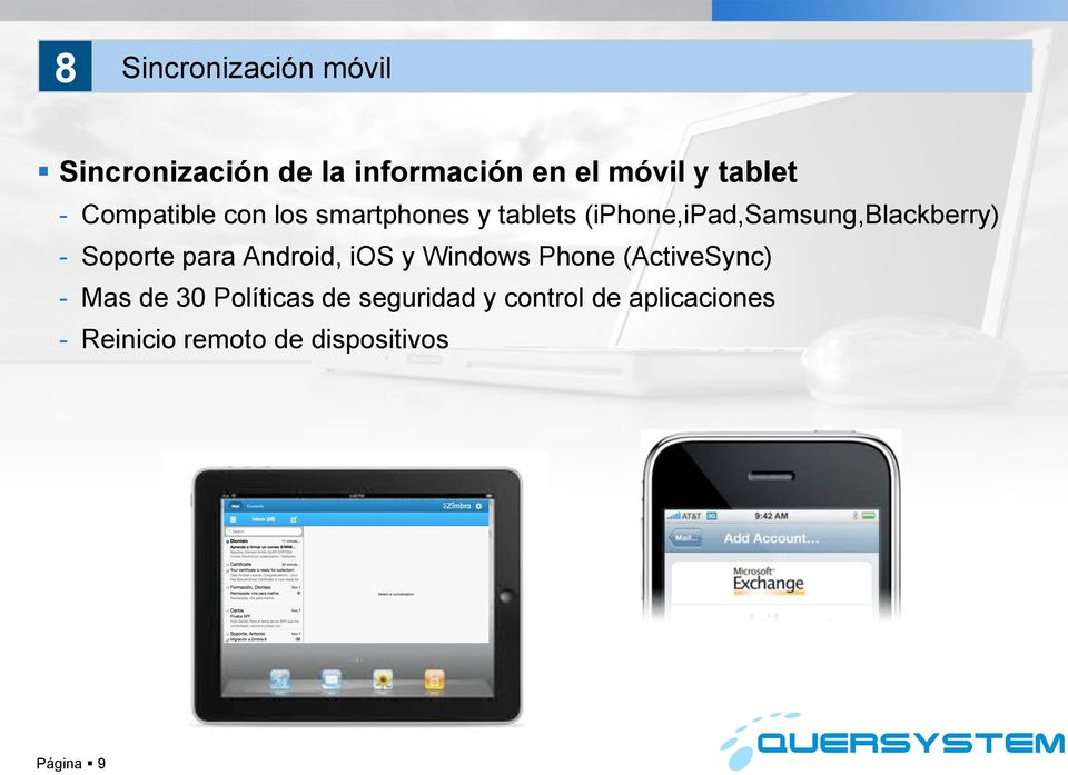 (iphone,ipad,samsung,blackberry) - Soporte para Android, ios y Windows Phone