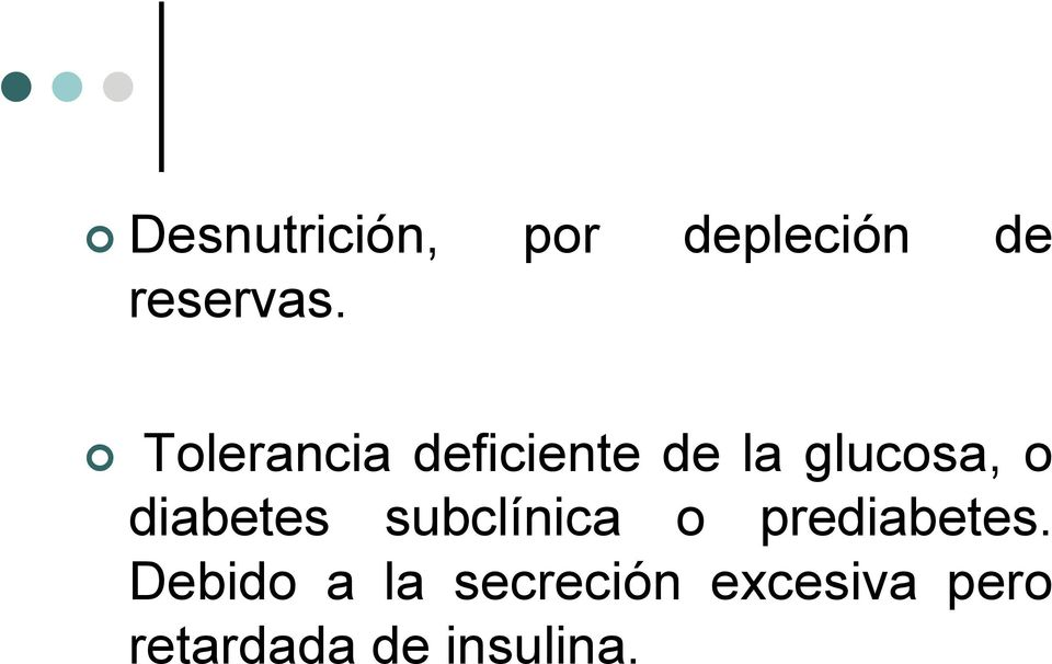 diabetes subclínica o prediabetes.