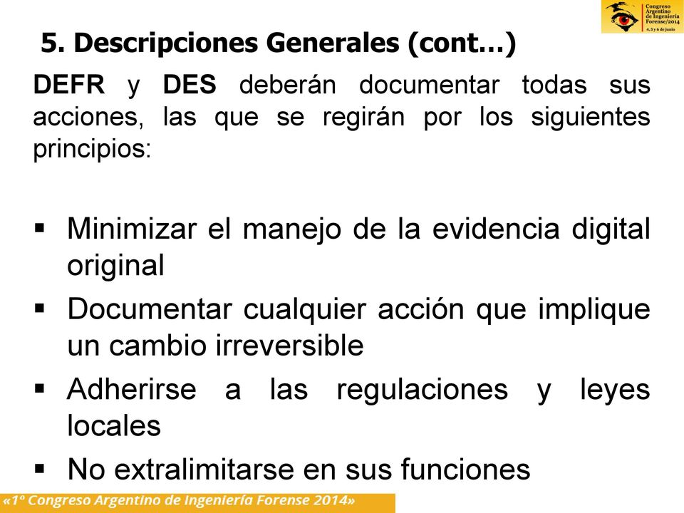la evidencia digital original Documentar cualquier acción que implique un cambio