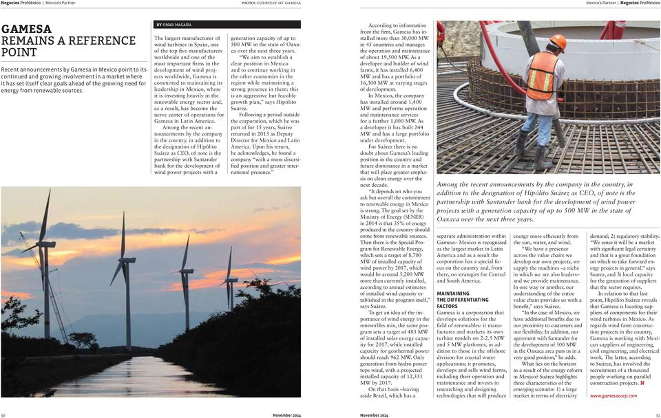 by omar magaña The largest manufacturer of wind turbines in Spain, one of the top five manufacturers worldwide and one of the most important firms in the development of wind projects worldwide,