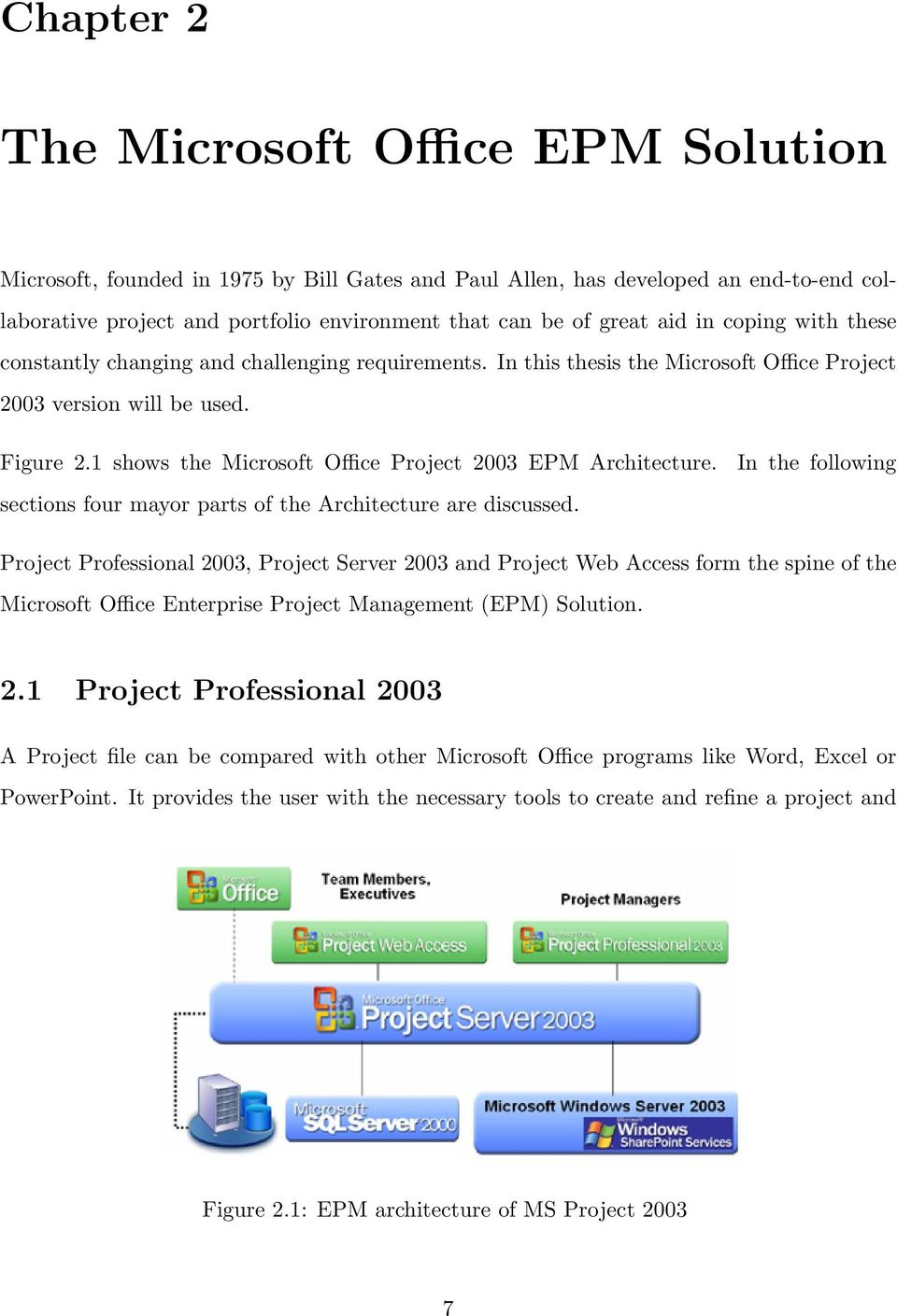 1 shows the Microsoft Office Project 2003 EPM Architecture. sections four mayor parts of the Architecture are discussed.