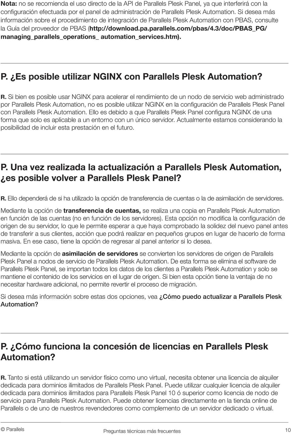 3/doc/pbas_pg/ managing_parallels_operations_ automation_services.htm). P. Es posible utilizar NGINX con Parallels Plesk Automation? R.