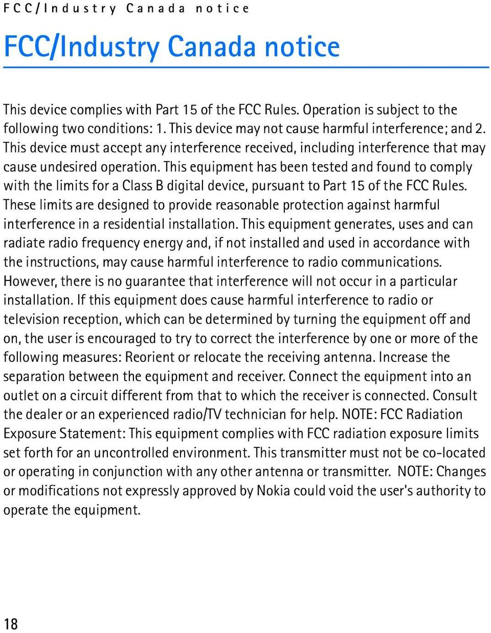 This equipment has been tested and found to comply with the limits for a Class B digital device, pursuant to Part 15 of the FCC Rules.