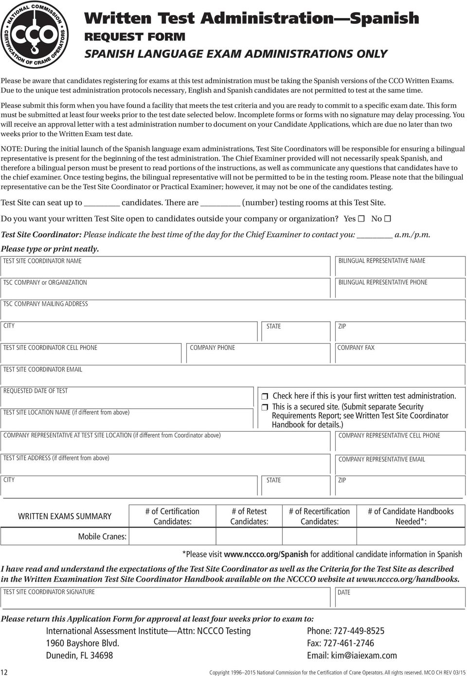 Please submit this form when you have found a facility that meets the test criteria and you are ready to commit to a specific exam date.