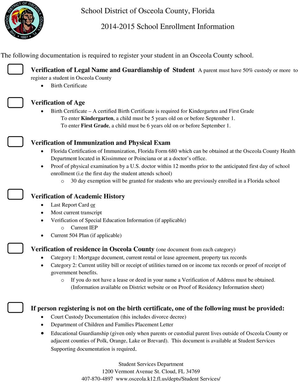 certified Birth Certificate is required for Kindergarten and First Grade To enter Kindergarten, a child must be 5 years old on or before September 1.