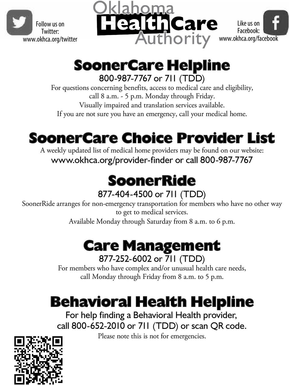 SoonerCare Choice Provider List A weekly updated list of medical home providers may be found on our website: www.okhca.