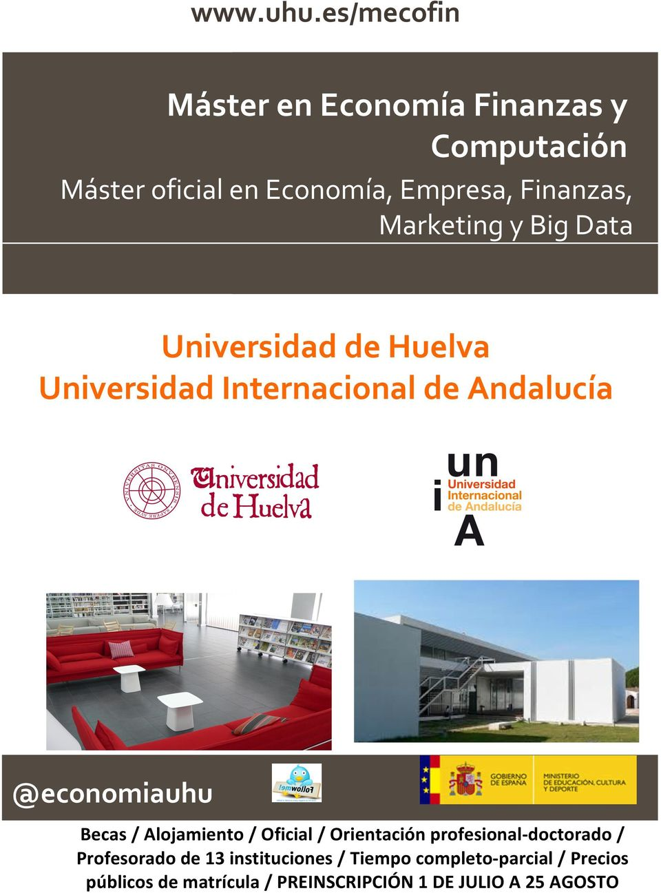 Marketing y Big Data Universidad de Huelva Universidad Internacional de Andalucía @economiauhu Becas