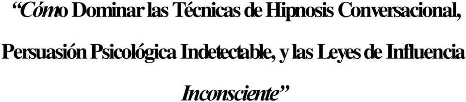Indetectable, y las Leyes de Influencia