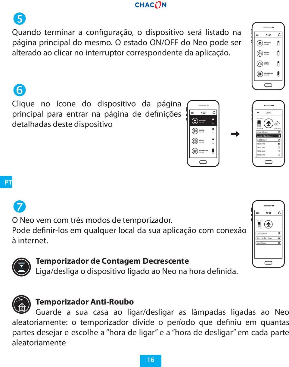 Clique no ícone do dispositivo da página principal para entrar na página de definições detalhadas deste dispositivo Lamp Invisible Visible Energy Info Count Down Anti-the ft timer Add Timer PT O Neo