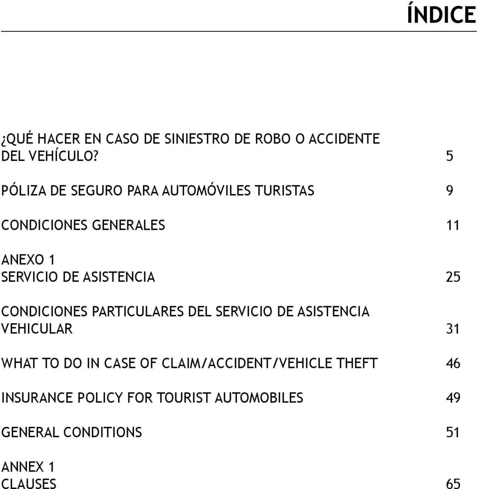 ASISTENCIA 25 CONDICIONES PARTICULARES DEL SERVICIO DE ASISTENCIA VEHICULAR 31 WHAT TO DO IN