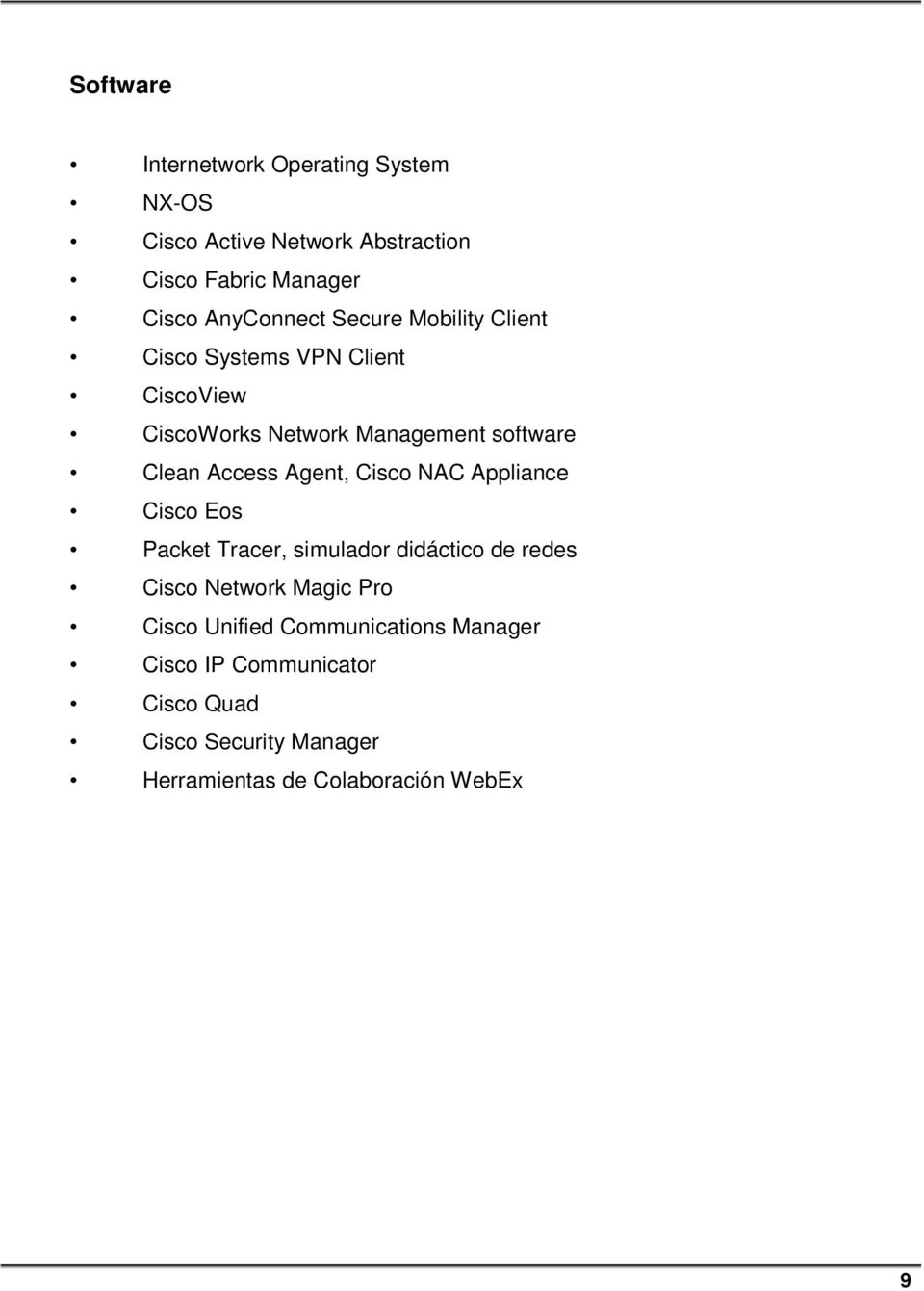 Access Agent, Cisco NAC Appliance Cisco Eos Packet Tracer, simulador didáctico de redes Cisco Network Magic Pro