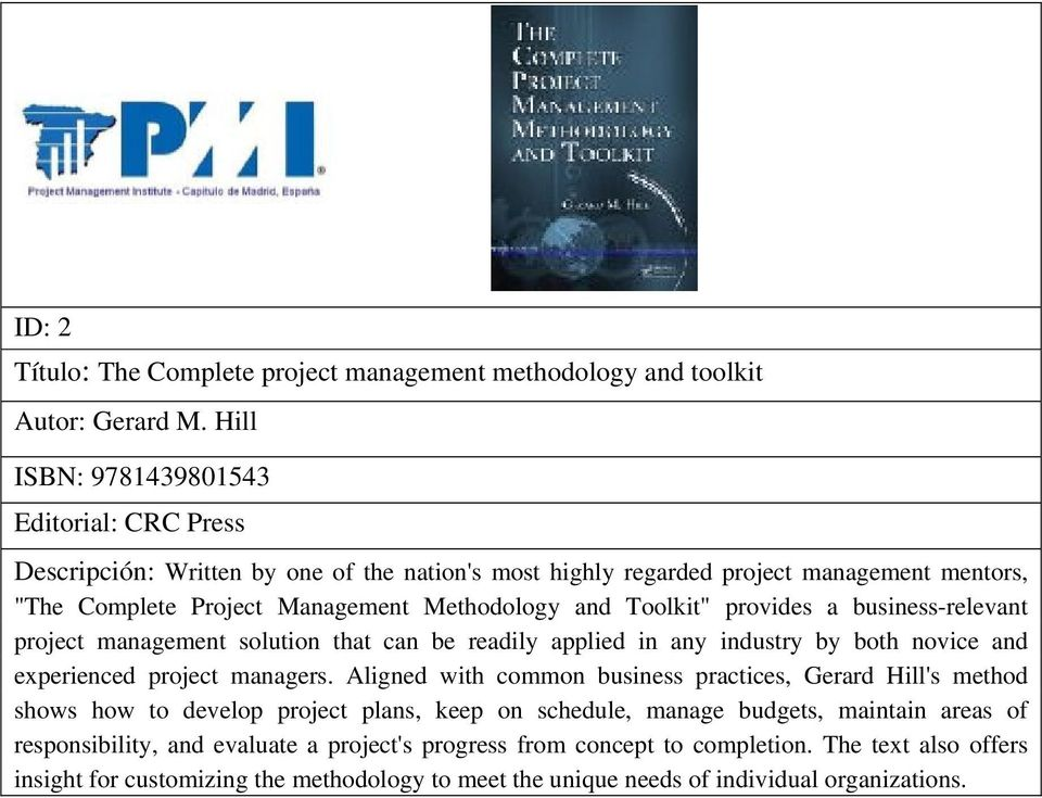 "Toolkit"" provides a business-relevant project management solution that can be readily applied in any industry by both novice and experienced project managers."