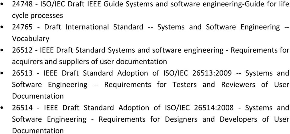 documentation 26513 - IEEE Draft Standard Adoption of ISO/IEC 26513:2009 -- Systems and Software Engineering -- Requirements for Testers and Reviewers of