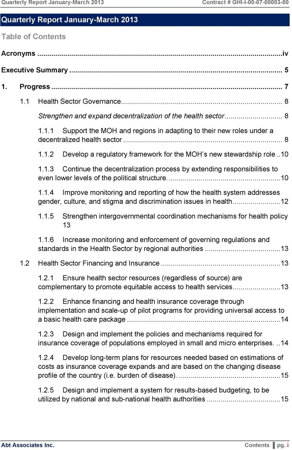 ...10 1.1.4 Improve monitoring and reporting of how the health system addresses gender, culture, and stigma and discrimination issues in health...12 1.1.5 Strengthen intergovernmental coordination mechanisms for health policy 13 1.