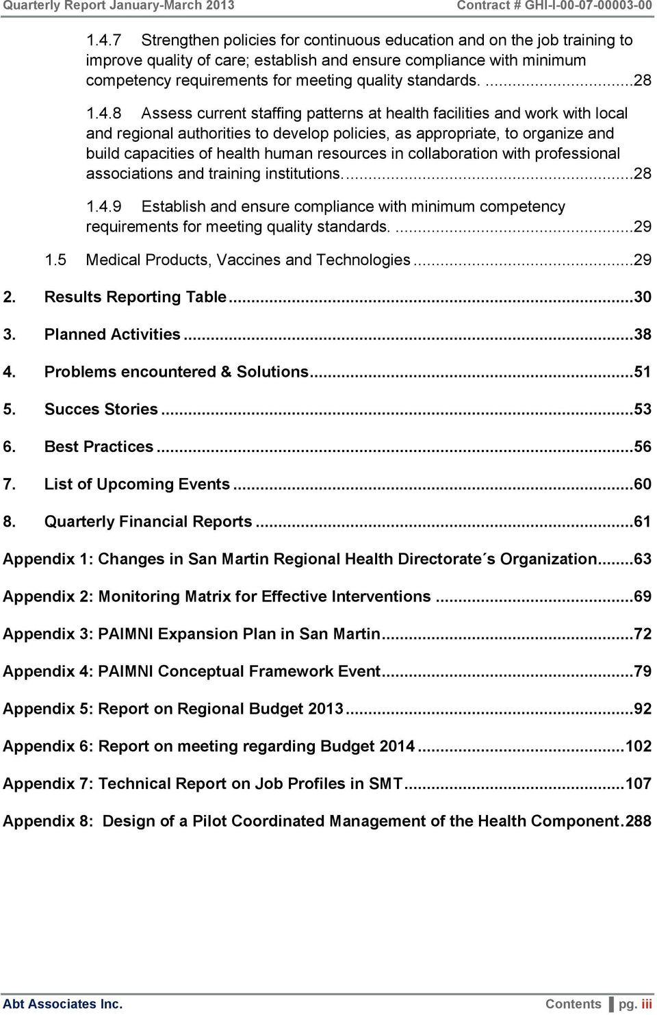8 Assess current staffing patterns at health facilities and work with local and regional authorities to develop policies, as appropriate, to organize and build capacities of health human resources in