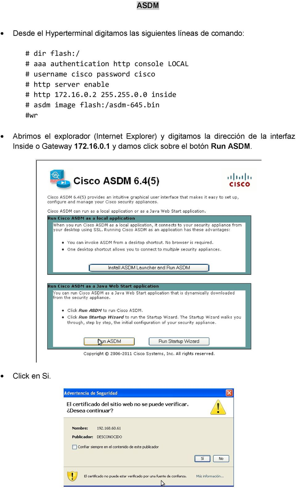 2 255.255.0.0 inside # asdm image flash:/asdm-645.