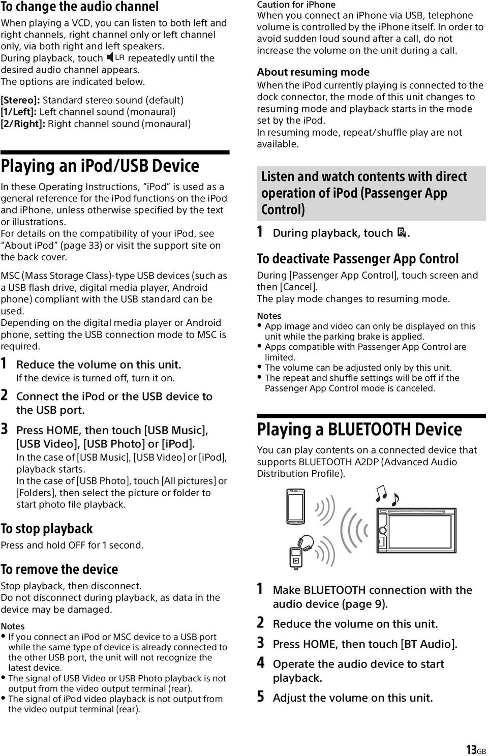 [Stereo]: Standard stereo sound (default) [1/Left]: Left channel sound (monaural) [2/Right]: Right channel sound (monaural) Playing an ipod/usb Device In these Operating Instructions, ipod is used as