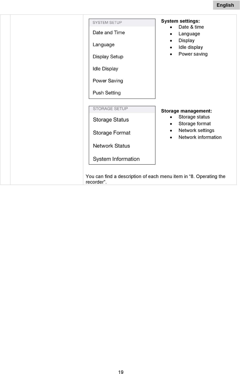 Storage format Network settings Network information You can