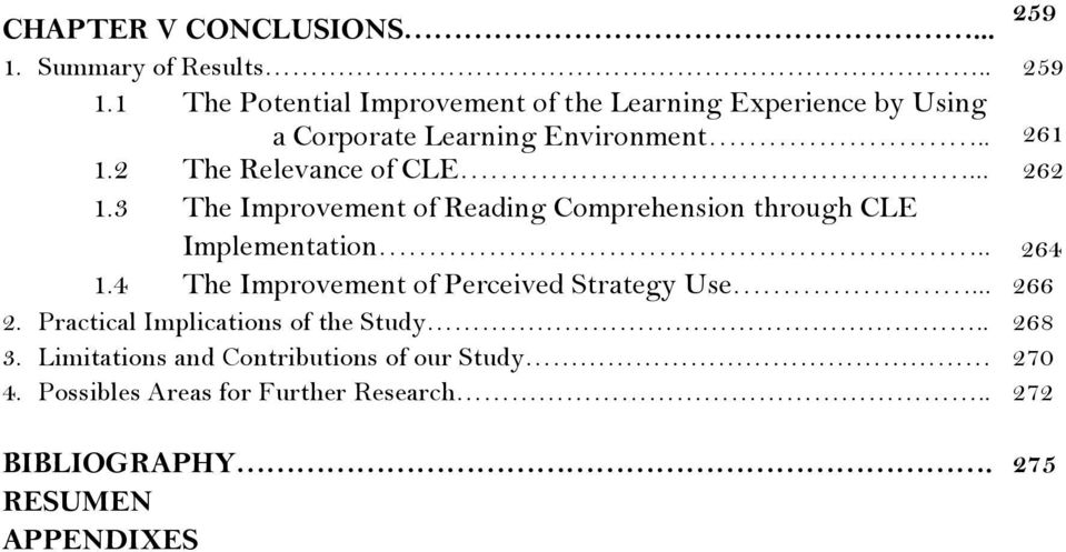 . 261 1.2 The Relevance of CLE... 262 1.3 The Improvement of Reading Comprehension through CLE Implementation.. 264 1.