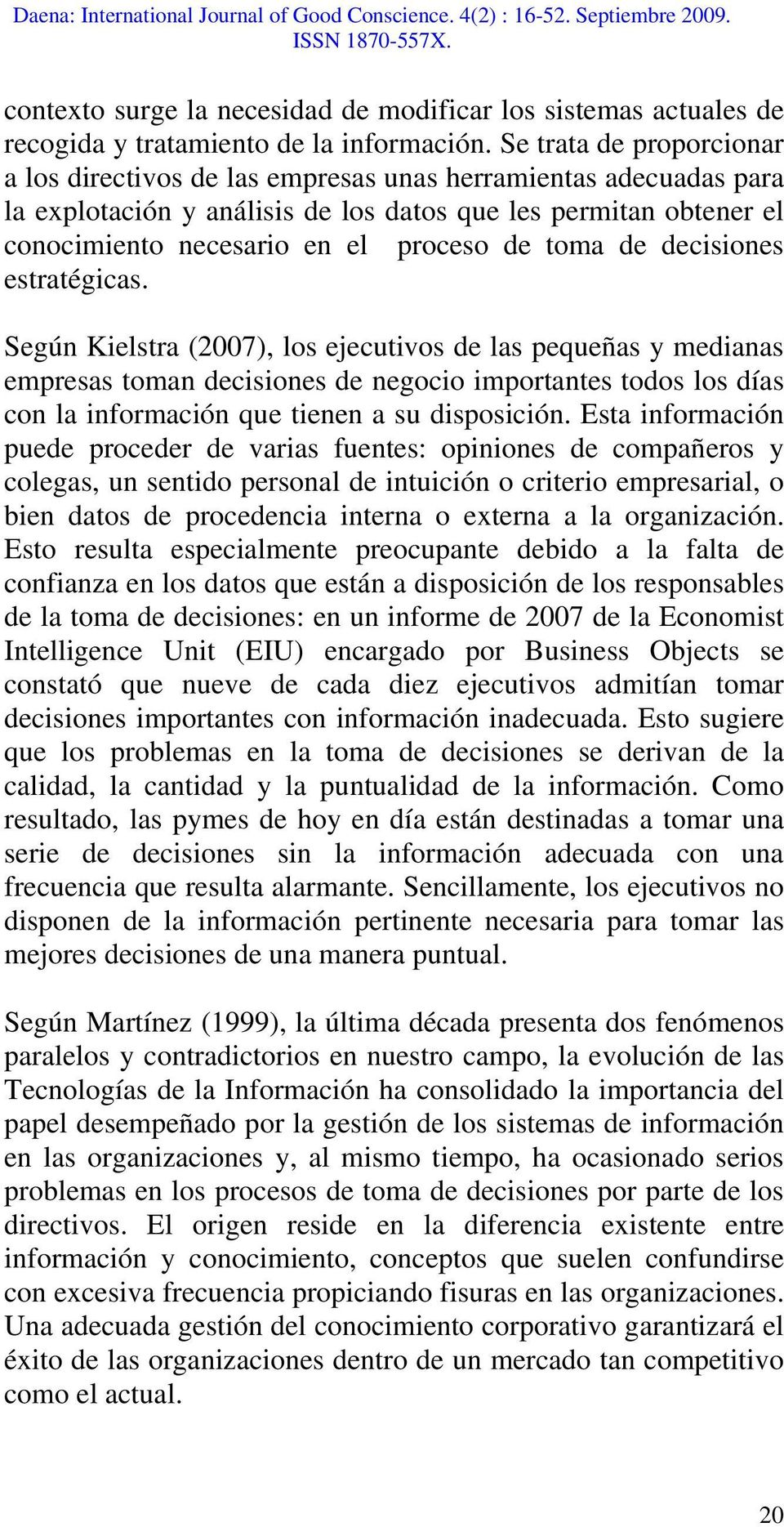 toma de decisiones estratégicas.