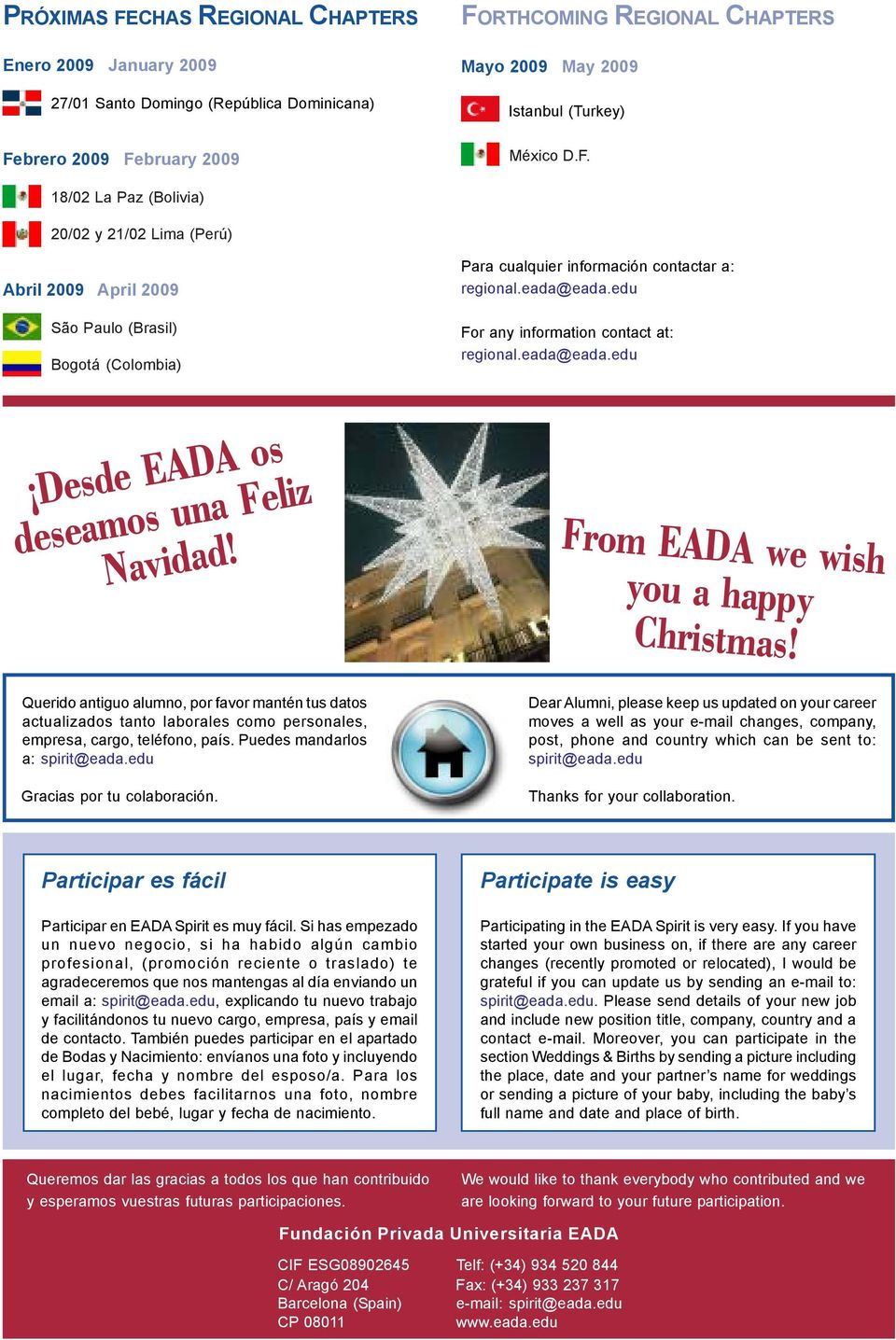 edu For any information contact at: regional.eada@eada.edu Desde EADA os deseamos una Feliz Navidad! From EADA we wish you a happy Christmas!