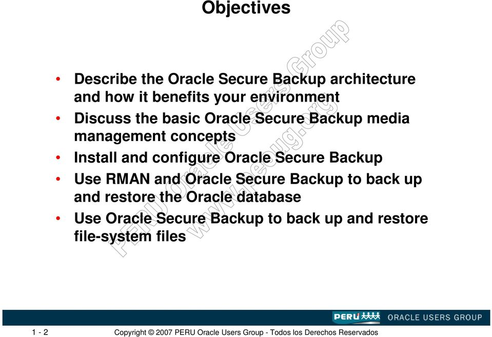 and configure Oracle Secure Backup Use RMAN and Oracle Secure Backup to back up and