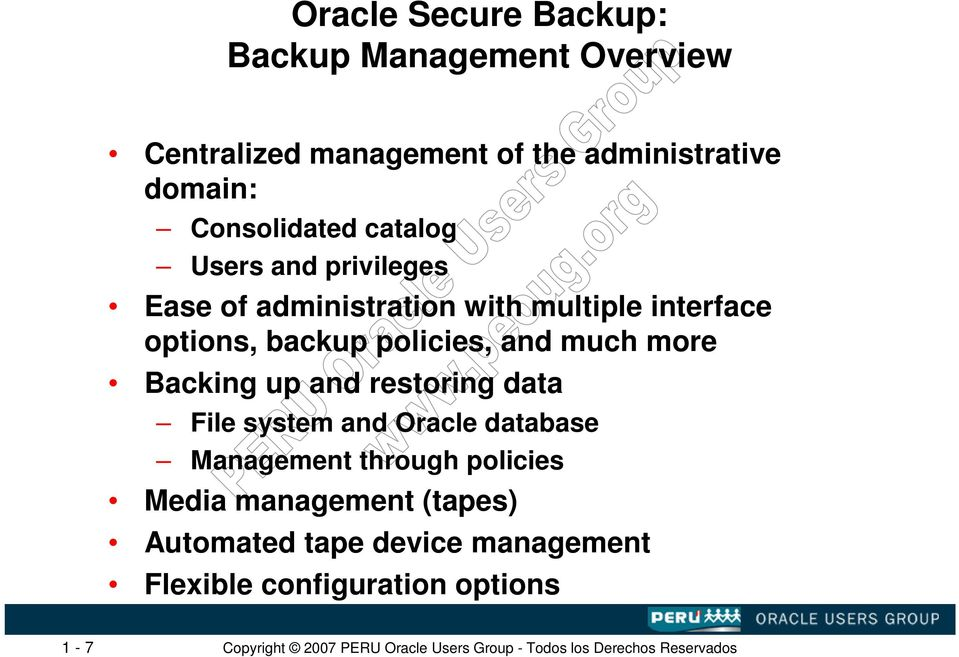 backup policies, and much more Backing up and restoring data File system and Oracle database Management