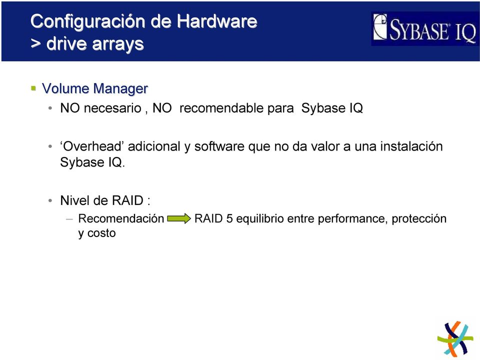 software que no da valor a una instalación Sybase IQ.