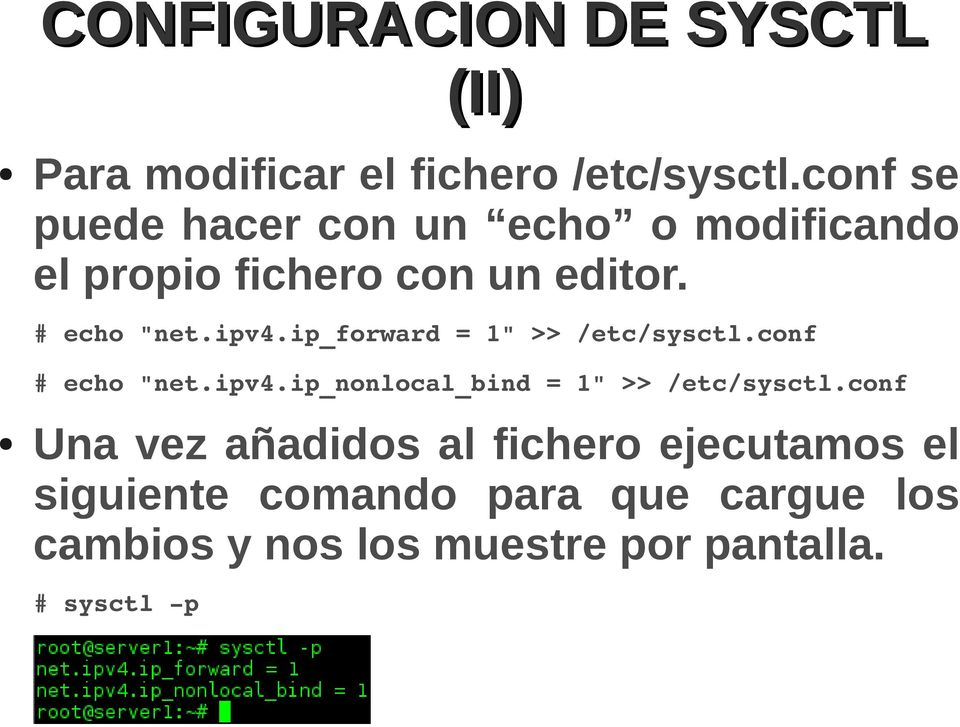 "ip_forward = 1"" >> /etc/sysctl.conf # echo ""net.ipv4.ip_nonlocal_bind = 1"" >> /etc/sysctl."