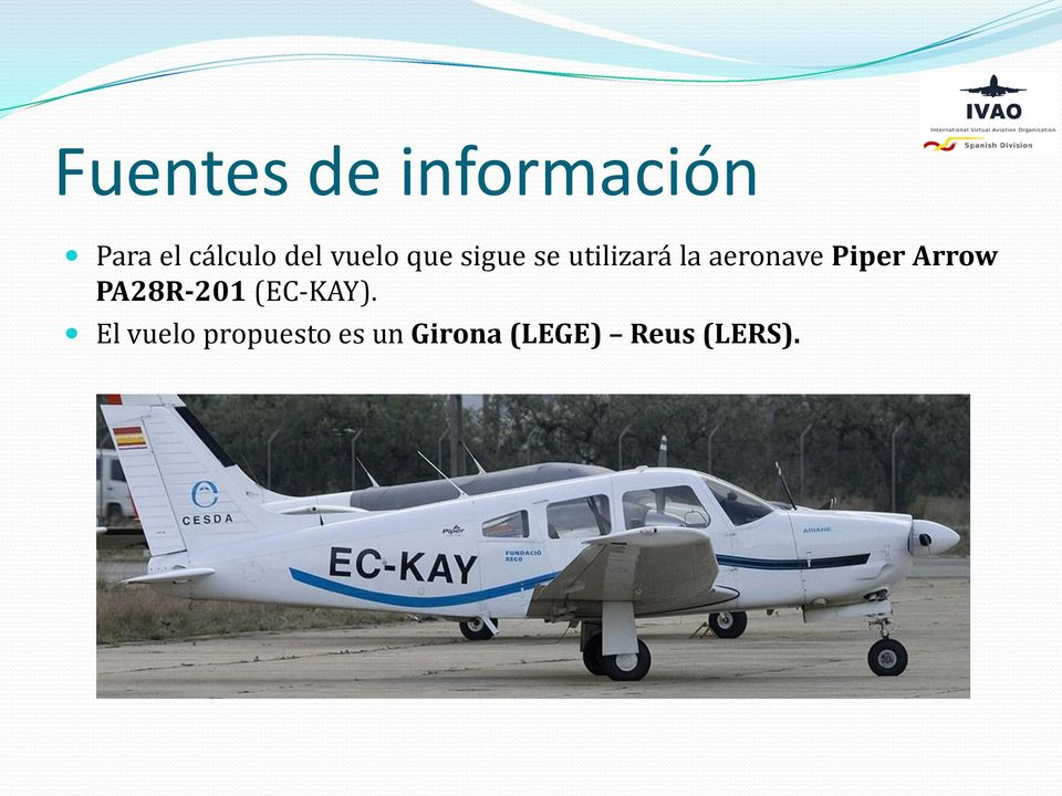 aeronave Piper Arrow PA28R-201 (EC-KAY).