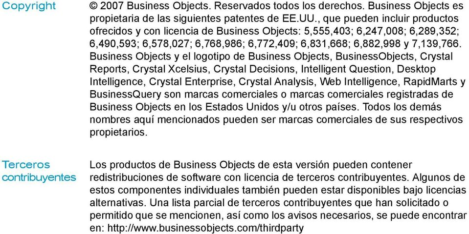 Business Objects y el logotipo de Business Objects, BusinessObjects, Crystal Reports, Crystal Xcelsius, Crystal Decisions, Intelligent Question, Desktop Intelligence, Crystal Enterprise, Crystal