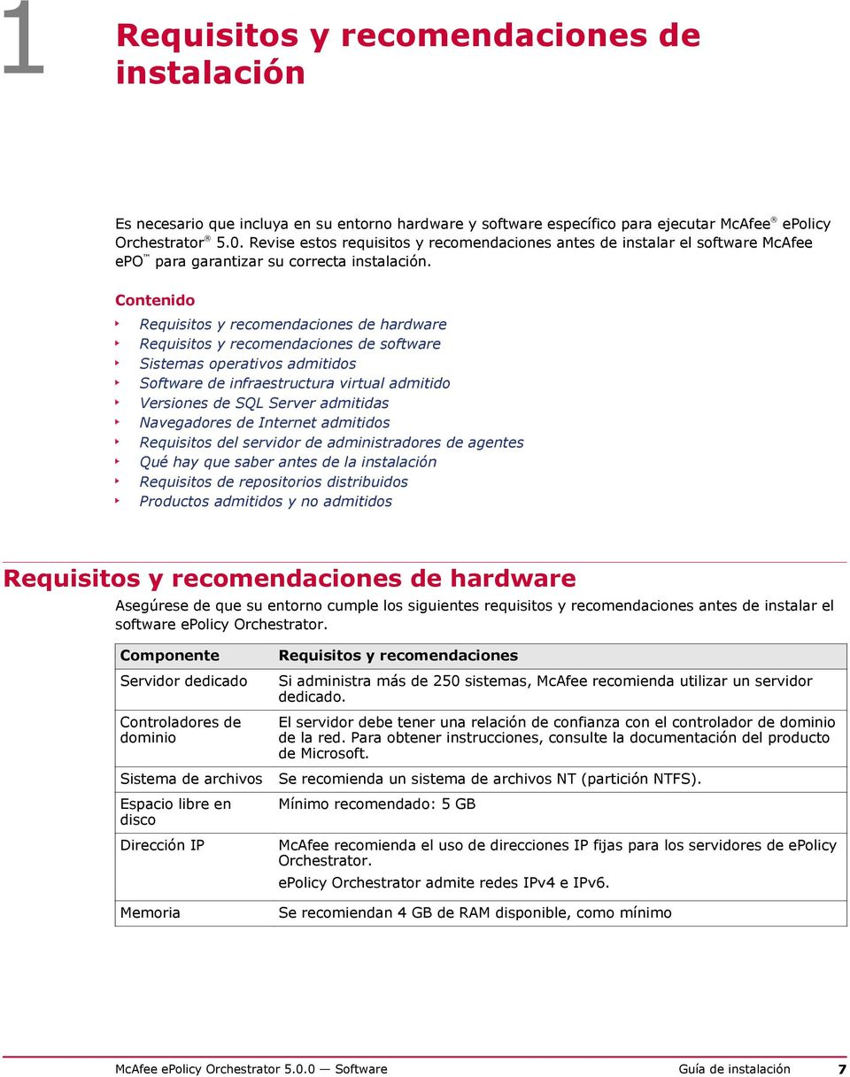 Contenido Requisitos y recomendaciones de hardware Requisitos y recomendaciones de software Sistemas operativos admitidos Software de infraestructura virtual admitido Versiones de SQL Server