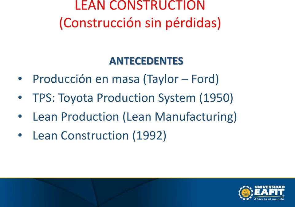 TPS: Toyota Production System (1950) Lean