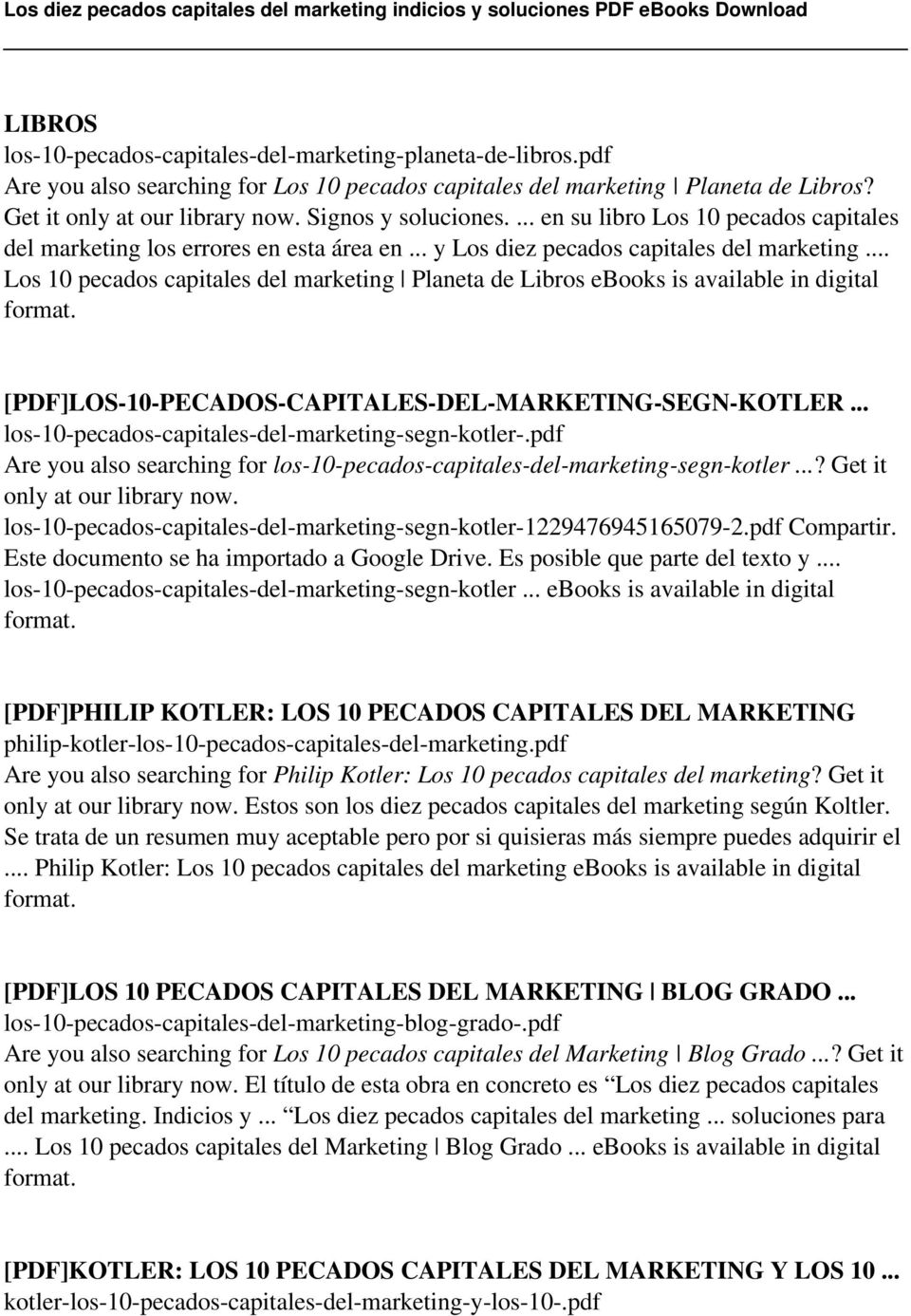 .. Los 10 pecados capitales del marketing Planeta de Libros ebooks is available in digital format. [PDF]LOS-10-PECADOS-CAPITALES-DEL-MARKETING-SEGN-KOTLER.