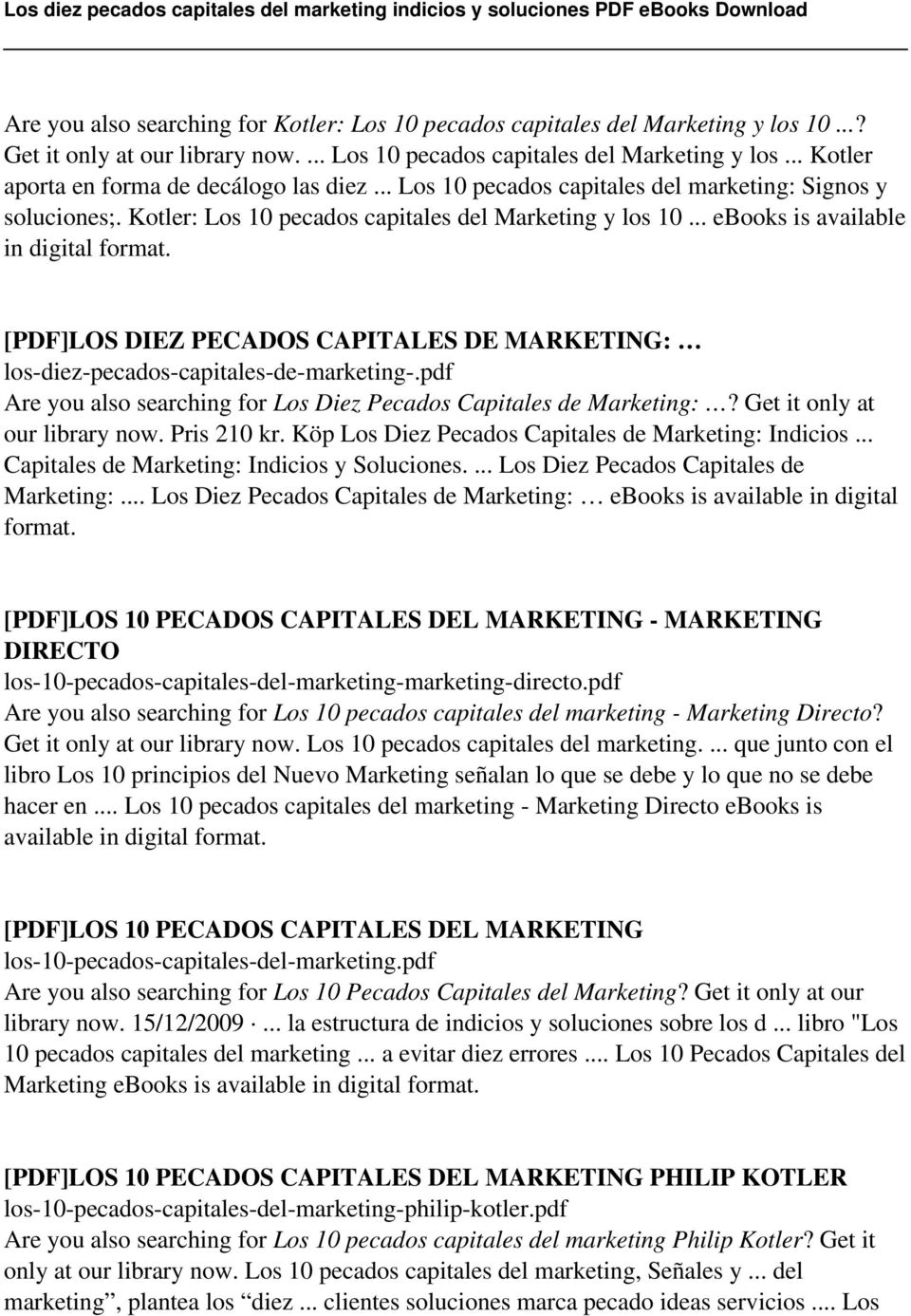 [PDF]LOS DIEZ PECADOS CAPITALES DE MARKETING: los-diez-pecados-capitales-de-marketing-.pdf Are you also searching for Los Diez Pecados Capitales de Marketing:? Get it only at our library now.