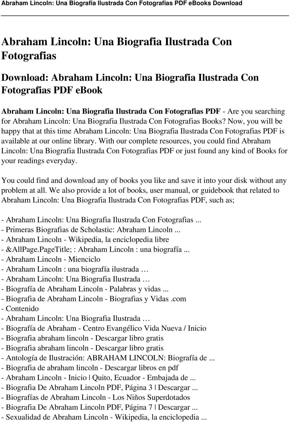 Now, you will be happy that at this time Abraham Lincoln: Una Biografia Ilustrada Con Fotografias PDF is available at our online library.