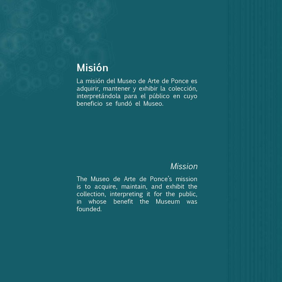 Mission The Museo de Arte de Ponce s mission is to acquire, maintain, and exhibit