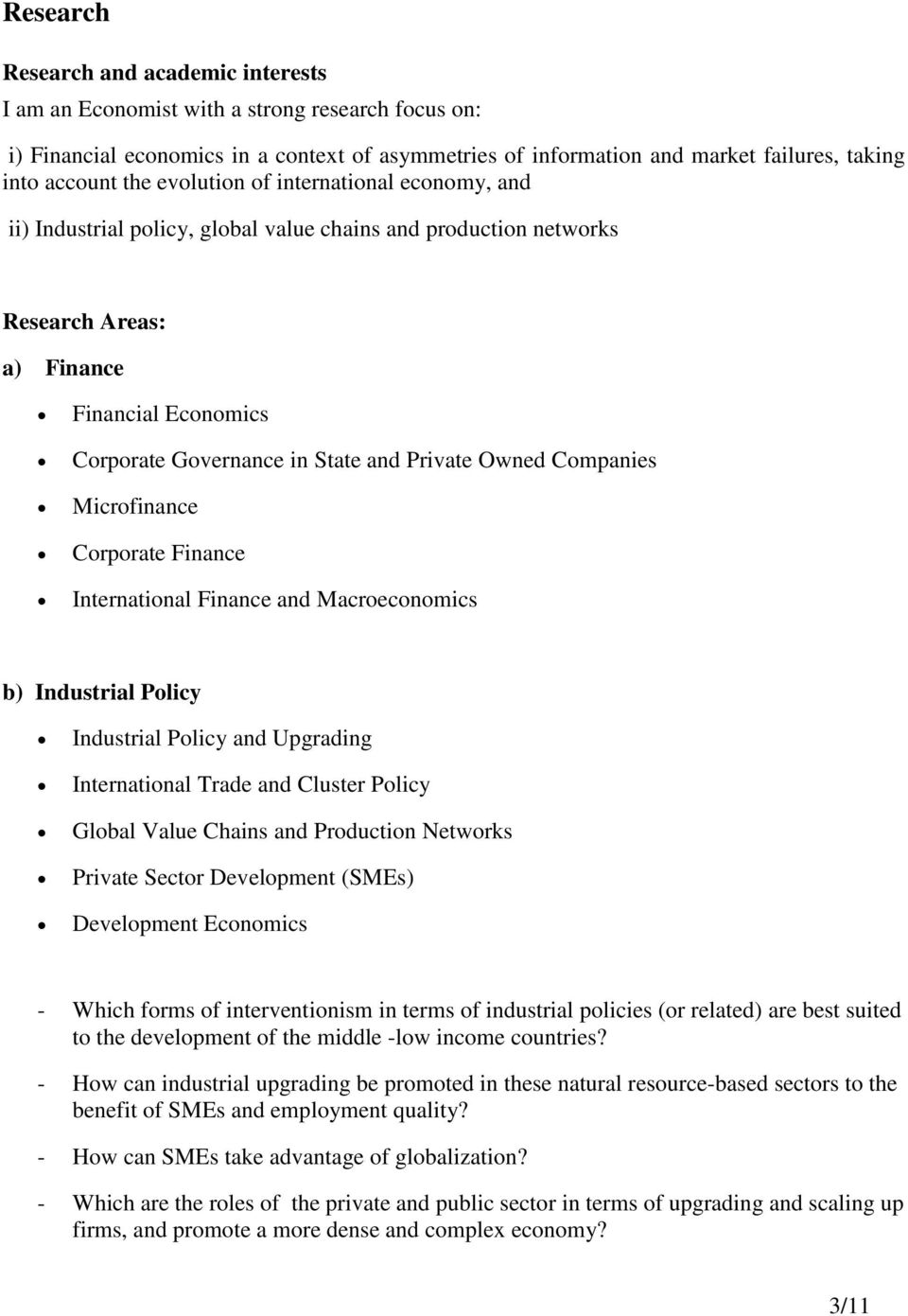 Owned Companies Microfinance Corporate Finance International Finance and Macroeconomics b) Industrial Policy Industrial Policy and Upgrading International Trade and Cluster Policy Global Value Chains