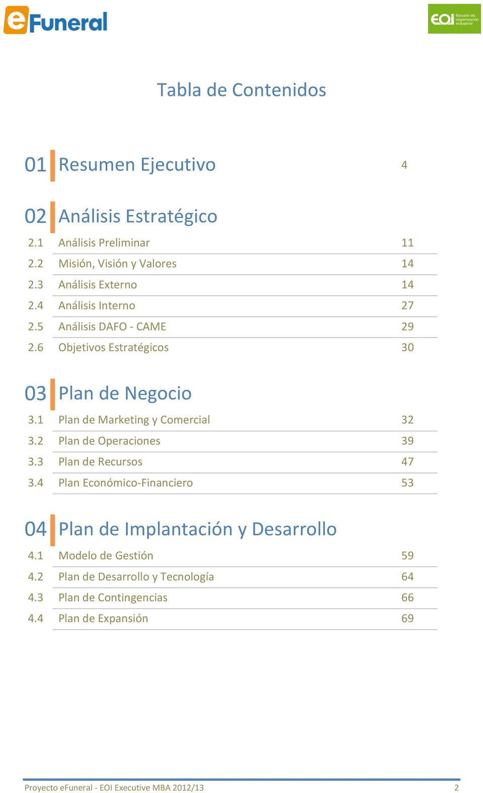 1 Plan de Marketing y Comercial 32 3.2 Plan de Operaciones 39 3.3 Plan de Recursos 47 3.