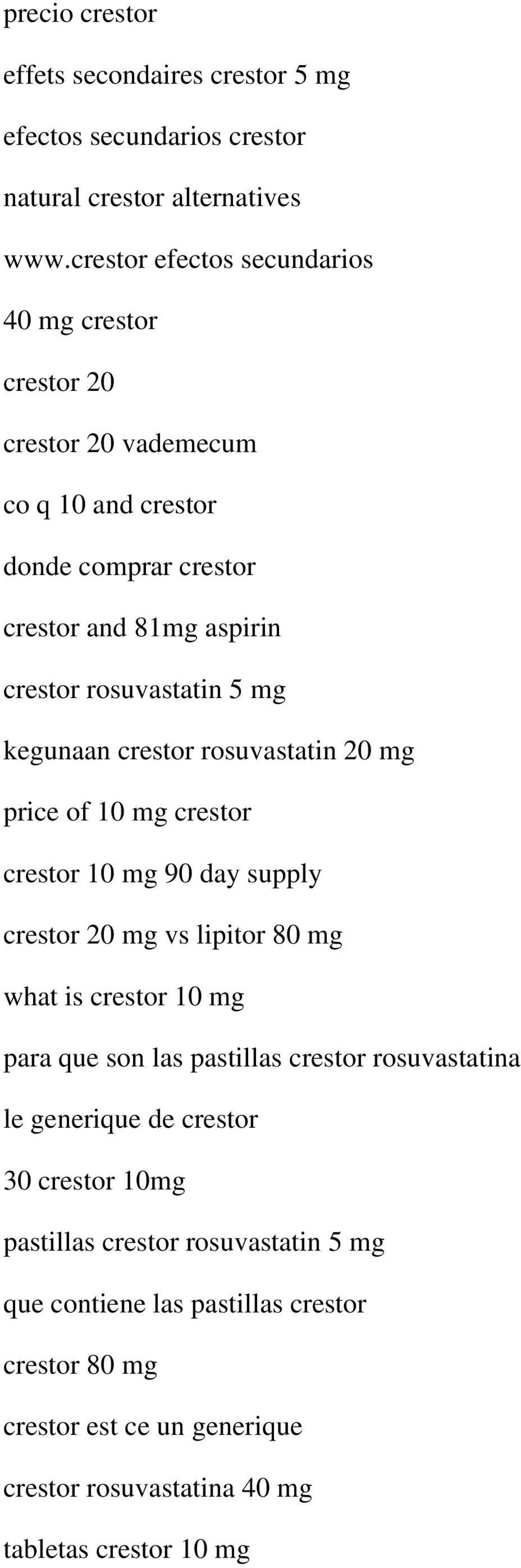 kegunaan crestor rosuvastatin 20 mg price of 10 mg crestor crestor 10 mg 90 day supply crestor 20 mg vs lipitor 80 mg what is crestor 10 mg para que son las pastillas